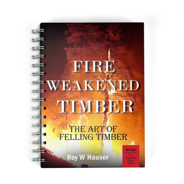 Book cover for The Art of Felling Timber abridged Fire-Weakened Timber version.