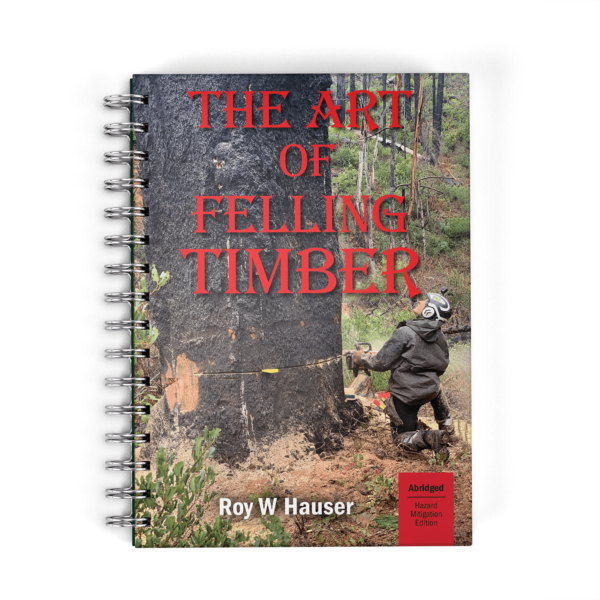 Book cover for The Art of Felling Timber abridged Hazard Mitigation version.