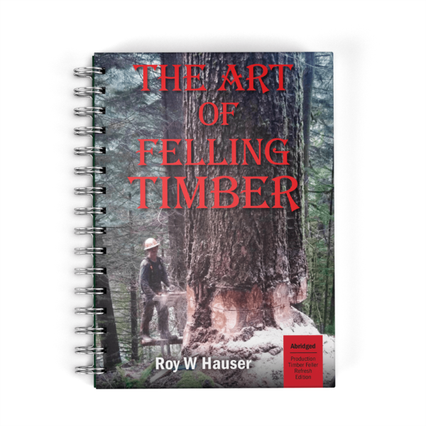 Book cover for The Art of Felling Timber abridged Production version.
